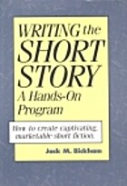 Writing the Short Story: A Hands-On Program…