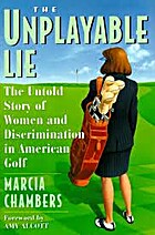 The unplayable lie : the untold story of…