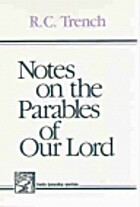 Notes on the Parables of Our Lord by R. C.…