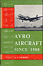 Avro Aircraft Since 1908 by A. J. Jackson