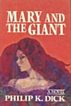Mary and the Giant av Philip K. Dick