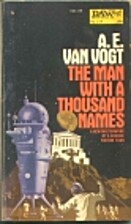 The Man with a Thousand Names by A. E. Van…