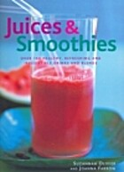 Juices & Smoothies: Over 160 Healthy,…