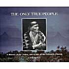 The Only True People: A History of the…