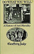 Do What You Will: A History of Anti-morality…