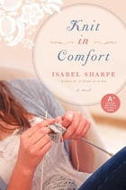 Knit in Comfort: A Novel by Isabel Sharpe