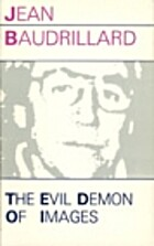 Evil Demon of Images by Jean Baudrillard