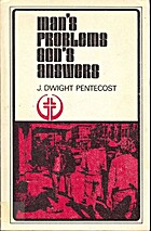 Man's Problems - God's Answers by J. Dwight…
