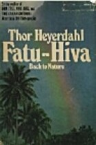 Fatu-Hiva: Back to Nature by Thor Heyerdahl