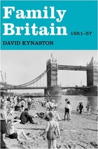 Family Britain: 1951-57 by David Kynaston