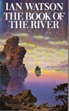 The Book of the River by Ian Watson