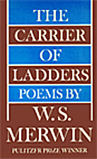 The Carrier of Ladders: Poems by W.S. Merwin