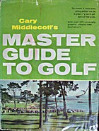 Cary Middlecoff's Master Guide to Golf by…