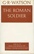 The Roman Soldier by G. R. Watson