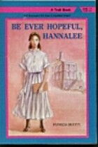 Be Ever Hopeful, Hannalee by Patricia Beatty