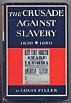 The Crusade Against Slavery, 1830-1860 by…