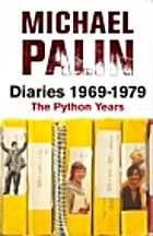 Diaries 1969-1979: The Python Years by…