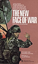 The New Face of War by Malcolm W. Browne