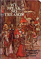 We Speak No Treason by Rosemary Hawley…