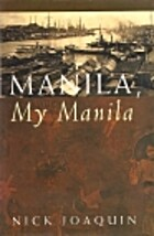 Manila, my Manila by Nick Joaquin