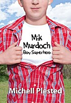 Mik Murdoch: Boy Superhero by Michell…