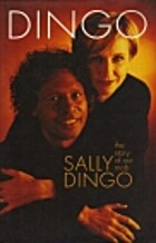 Dingo: The story of our mob by Sally Dingo