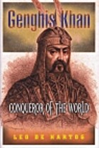 Genghis Khan : Conqueror of the World by Leo…