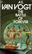 The Battle of Forever by A. E. Van Vogt