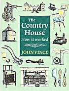 The Country House - How it Worked by John…