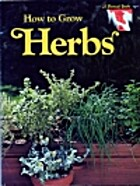 How to Grow Herbs by Sunset Books