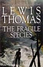 The Fragile Species by Lewis Thomas