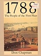 1788, the people of the First Fleet by Don Chapman | LibraryThing