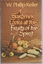 Gardener Looks at Fruit of the Spirit by W.…
