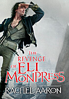 The Revenge of Eli Monpress by Rachel Aaron
