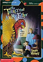 The Turkey That Ate My Father by Dean Marney