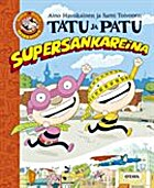 Tatu ja Patu supersankareina by Aino…