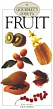 A Gourmet's Guide to Fruit by Judy Bastyra