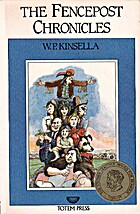 The Fencepost Chronicles by W. P. Kinsella