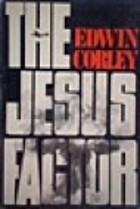 The Jesus Factor by Edwin Corley