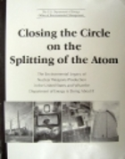 Closing the Circle on the Splitting of the Atom: Environmental Legacy of Nuclear Weapons Prod'n. in the U.S. & What the DOE is Doing About It