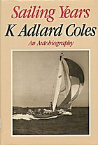 Sailing years : an autobiography by K. Alard…