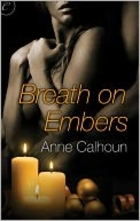 cover art for Breath On Embers, featuring a yellow-tinged woman pressed up against a barely visible man, her arms drawn up to her bared chest. The figure are positioned above three lit yellow candles and an assortment of golden glass balls, with a curl of golden ribbon to the right