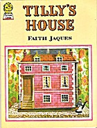 Tilly's House by Faith Jaques
