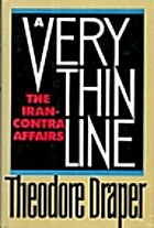 A Very Thin Line: The Iran-Contra Affairs by…