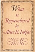 What Is Remembered by Alice B. Toklas