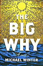 The Big Why: A Novel by Michael Winter