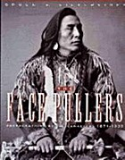 The Face Pullers: Photographing Native…