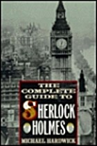 The Complete Guide to Sherlock Holmes by…