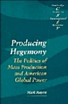 Producing Hegemony (Cambridge Studies in…