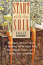 Start With the Soil: The Organic Gardener's…